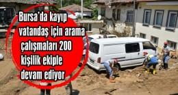Bursa'da kayıp vatandaş için arama çalışmaları 200 kişilik ekiple devam ediyor