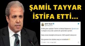 Şamil Tayyar istifa etti!