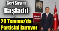 Öztürk Yılmaz 20 Temmuz'da partisini kuruyor