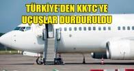 KKTC'ye uçuşlar durduruldu!
