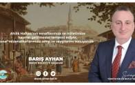 """Barış Ayhan: """"Ahilik Teşkilatı dayanışmanın ve kardeşliğin en somut örneğidir"""""""