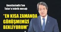 Rum lider Anastasiadis'ten KKTC'nin yeni Cumhurbaşkanı Tatar'a tebrik mesajı