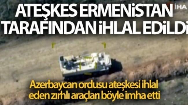 Azerbaycan ordusu ateşkesi ihlal eden zırhlı araçları imha etti