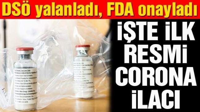 FDA resmen duyurdu! Remdesivir coronaya karşı onay verilen ilk ilaç