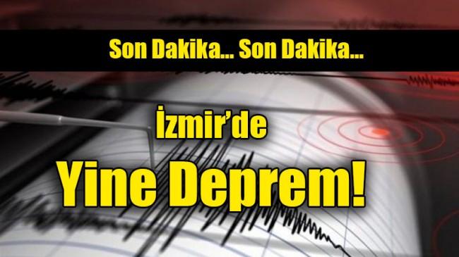 İzmir'de yine deprem