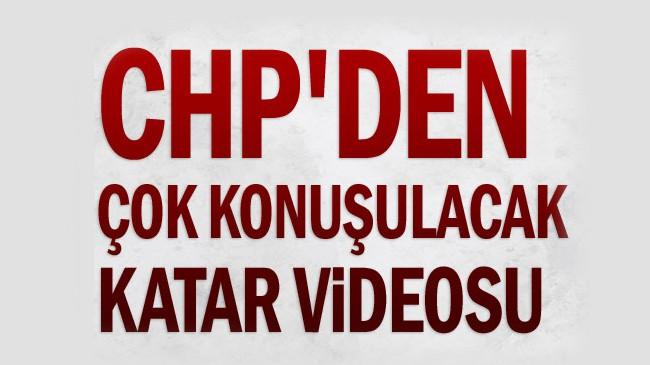CHP'den çok konuşulacak Katar videosu