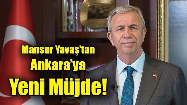 Mansur Yavaş'tan Ankara'ya Yeni Müjde!
