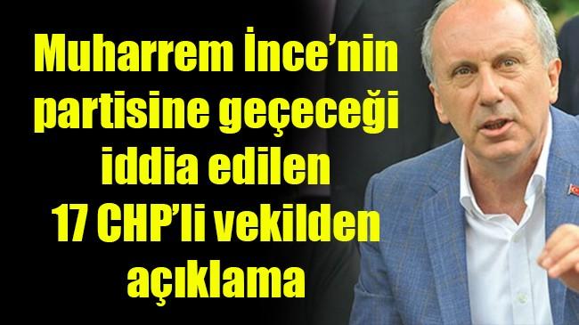 Muharrem İnce'nin partisine geçeceği iddia edilen 17 CHP'li vekilden açıklama