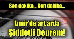 İzmir'de art arda deprem