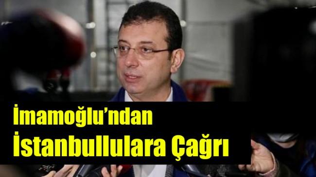 İmamoğlu'ndan İstanbullulara çağrı
