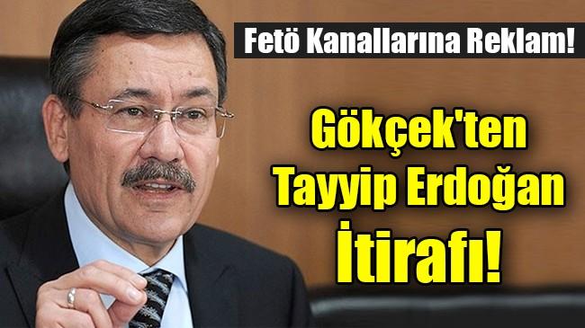 Gökçek'ten Erdoğan itirafı