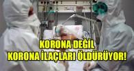 KORONA DEĞİL KORONA İLAÇLARI ÖLDÜRÜYOR!