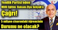 Yenilik Partisi'nden Milli Eğitim Bakanı Ziya Selçuk'a çağrı