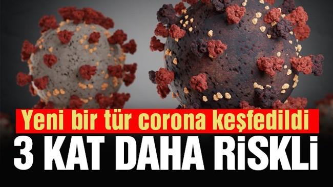 Corona virüsünün yeni bir mutasyonu keşfedildi