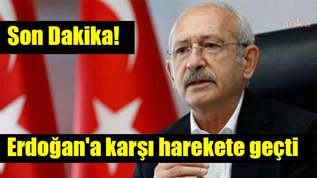 Erdoğan'a karşı harekete geçti
