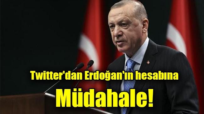 Twitter'dan Erdoğan'ın hesabına müdahale