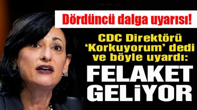 CDC Direktörü Walensky: Korkuyorum, felaket yaklaşıyor