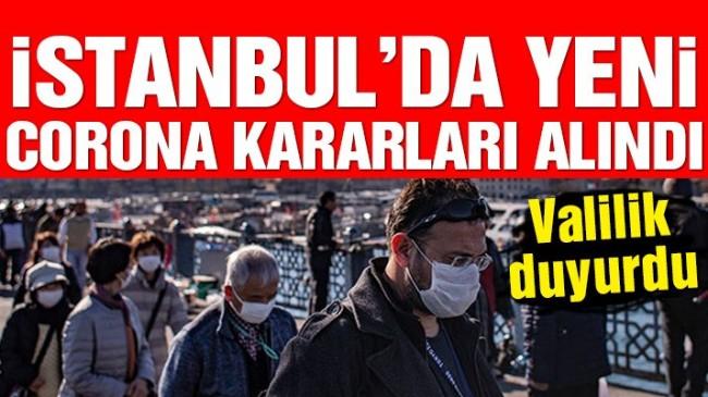 İstanbul Valiliği, alınan yeni kararları duyurdu
