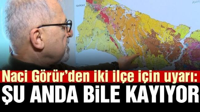 Naci Görür'den İstanbul için kritik uyarı:  Şu anda bile kayıyor