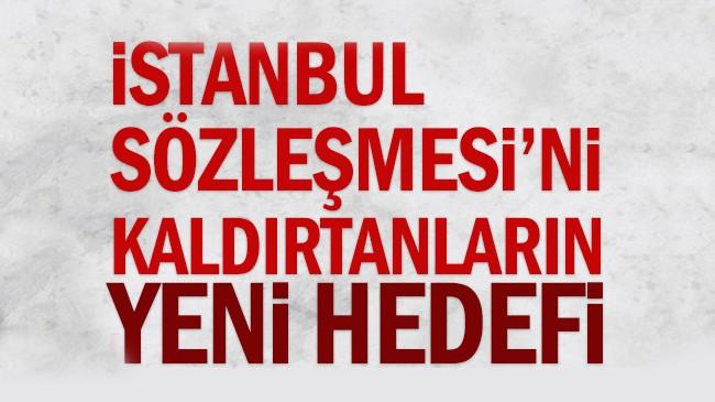 İstanbul Sözleşmesi'ni yeni hedefi