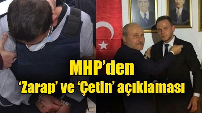 MHP'den 'Zarap' ve 'Çetin' açıklaması
