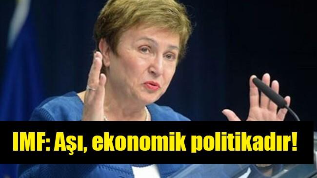 IMF: Aşı, ekonomik politikadır!