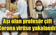 Aşı olan profesör çift corona virüse yakalandı