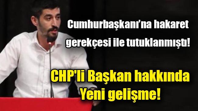 CHP'li Başkan hakkında yeni gelişme