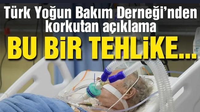 Türk Yoğun Bakım Derneği'nden korkutan açıklama
